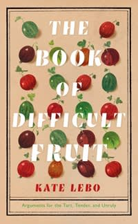 The Book of Difficult Fruit by Kate Kebo
