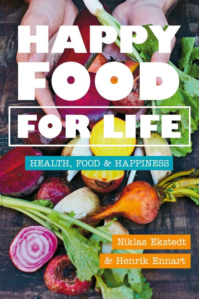 Happy Food For Life by Niklas Ekstedt and Henrik Ennart