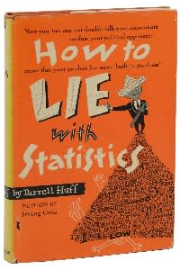 Darrell Huff's book, 'How to Lie with Statistics', received rave reviews when published in 1954 and is said to be the best-selling work on the subject ever published