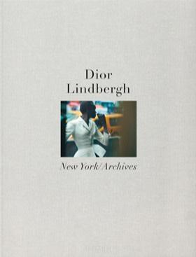 Dior Lindbergh: New York Archives, £150, taschen.com