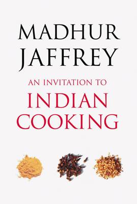 An Invitation to Indian Cooking (Arrow) by Madhur Jaffrey, £14.99