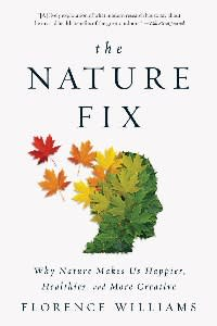 The Nature Fix by Florence Williams (£12.99, WW Norton)