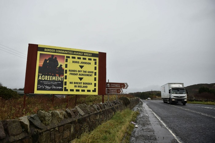 An anti Brexit billboard on the border between Northern Ireland and the Republic of Ireland this month. Failure to secure a trade deal will create new tensions in the region