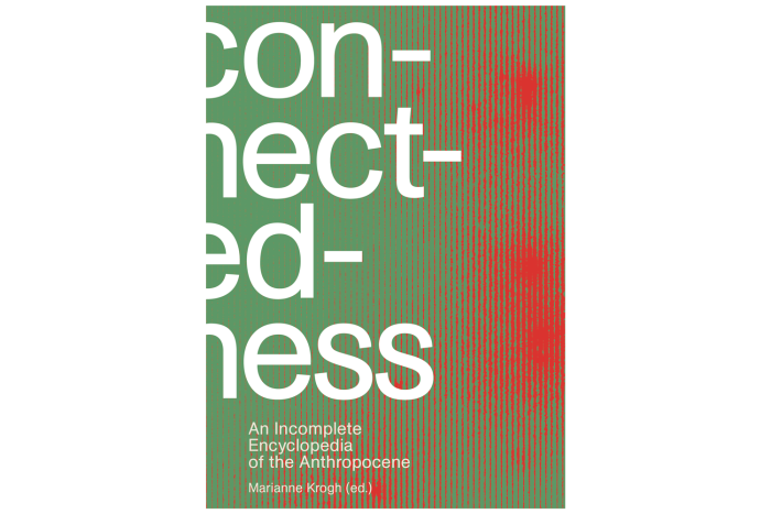 Connectedness – An Incomplete Encyclopedia of the Anthropocene