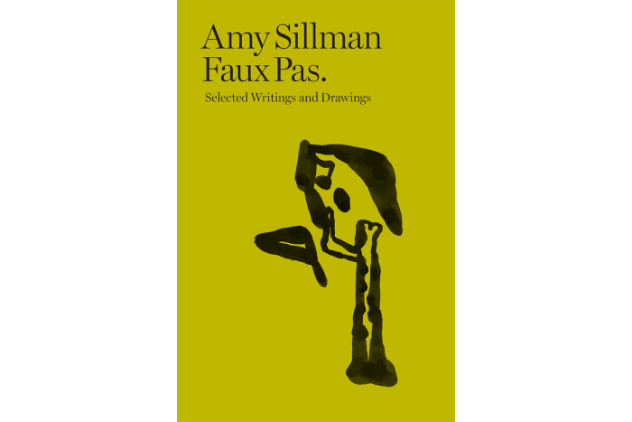 Amy Sillman: Faux Pas, Selected Writings and Drawings