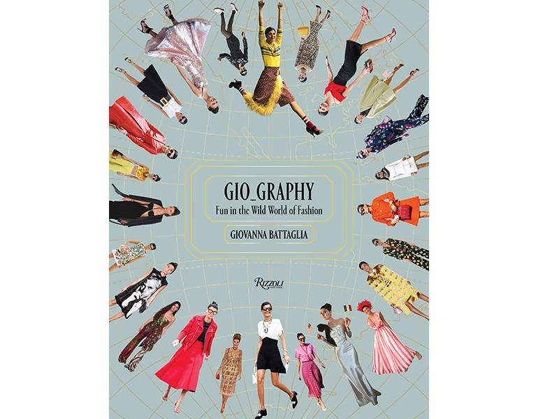 Gio_Graphy: Fun in the Wild World of Fashion, by Giovanna Battaglia, Rizzoli, £23.99