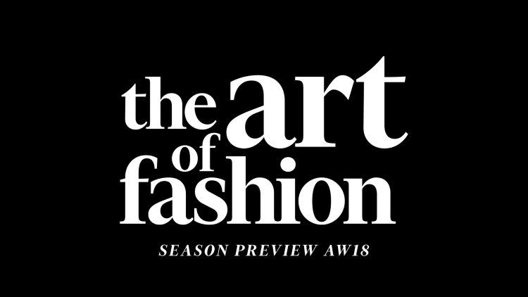 The Art Of Fashion Aw18