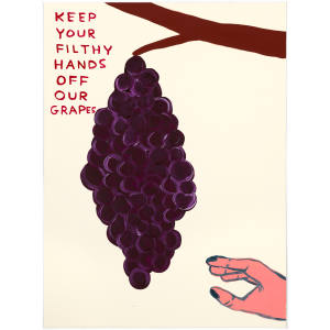 Keep Your Filthy Hands Off Our Grapes by David Shrigley for Ruinart