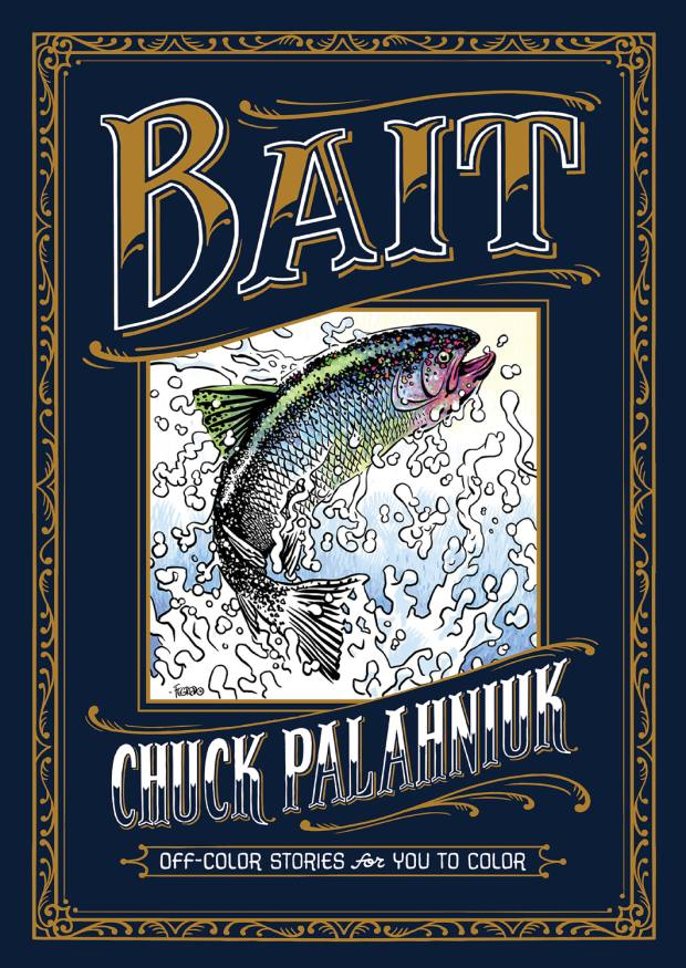 Bait: Off-Color Stories For You To Color by Chuck Palahniuk (Dark Horse, £16.99)