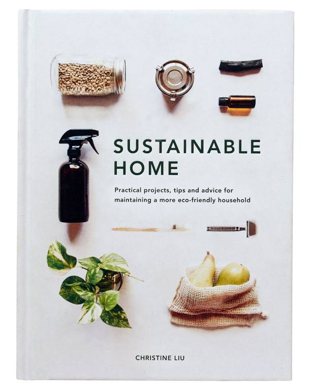 Sustainable Home by Christine Liu, £18, from anthropologie.com: a guide to sustainable living