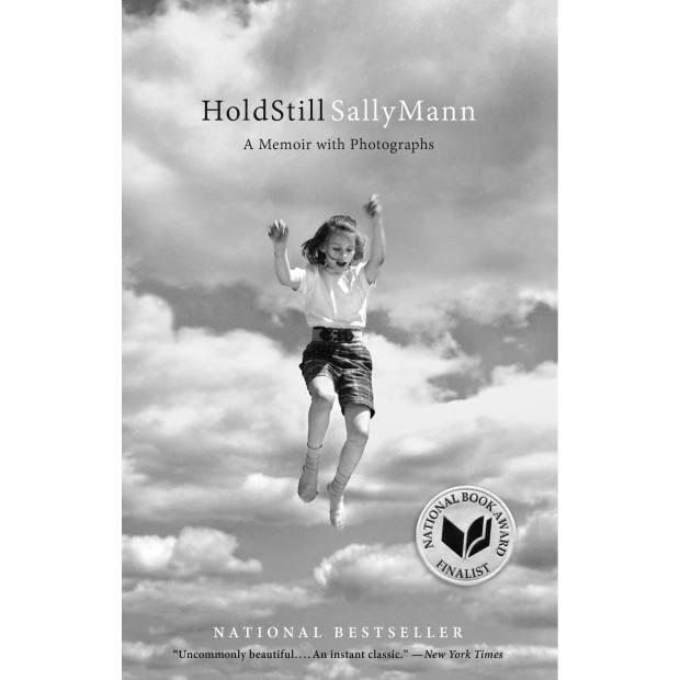 Hold Still: A Memoir with Photographs by Sally Mann