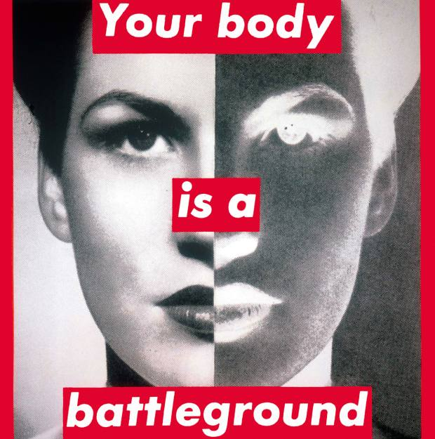 Barbara Kruger's Your Body Is A Battleground (from the BroadArt Foundation)