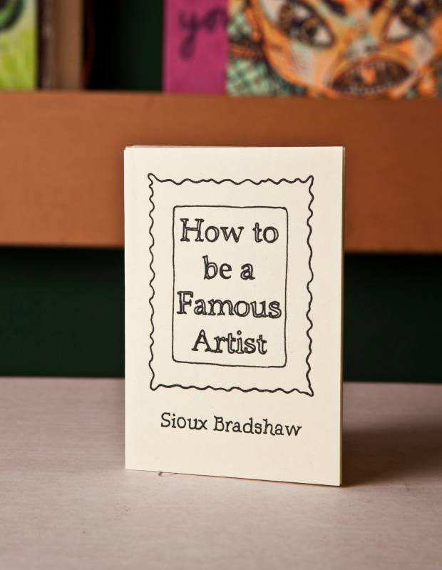 How to be a Famous Artist by Sioux Bradshaw, £3.