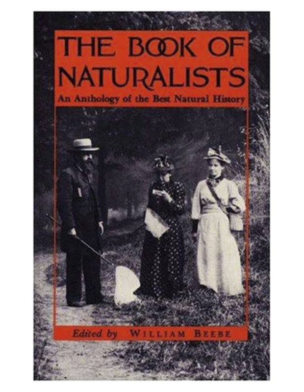The Book of Naturalists by William Beebe.