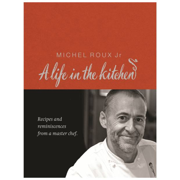 A Life in the Kitchen by Michel Roux Jr (Weidenfeld & Nicolson, 2009)