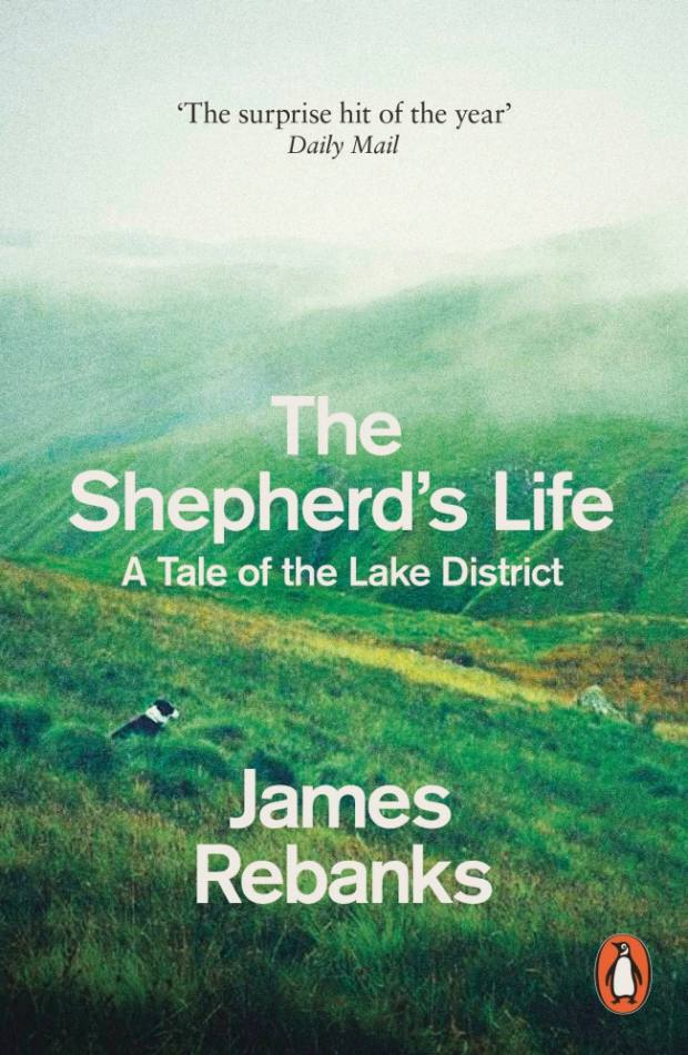 The Shepherd's Life: A Tale of the Lake District by James Rebanks