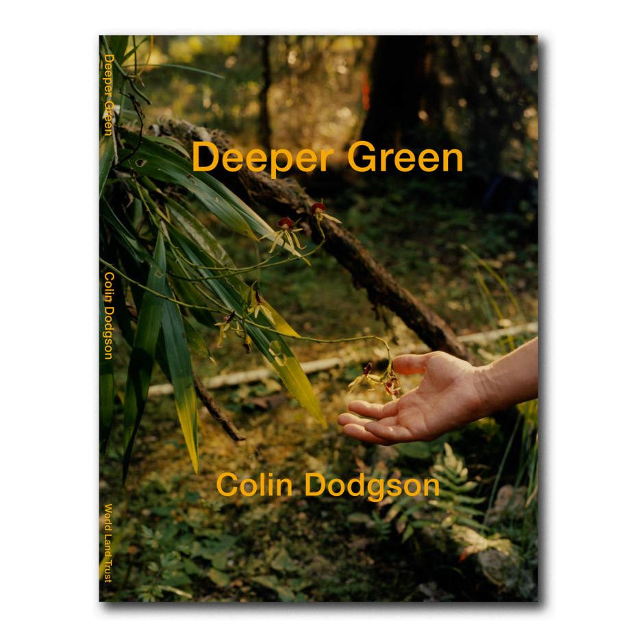 Deeper Green by Colin Dodgson documents the landscapes and communities of Belize