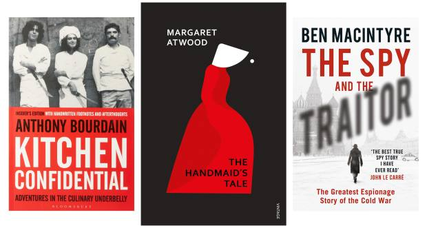 From left: Kitchen Confidential by Anthony Bourdain. The Handmaid's Tale by Margaret Atwood. The Spy and the Traitor: The Greatest Espionage Story of the Cold War by Ben Macintyre