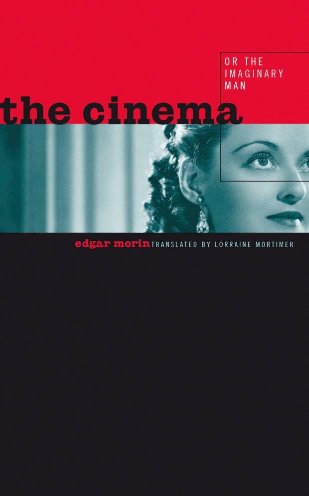 The Cinema, or the Imaginary Man by Edgar Morin