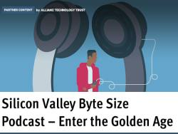 Partner Content: Silicon Valley byte size - Enter the golden age