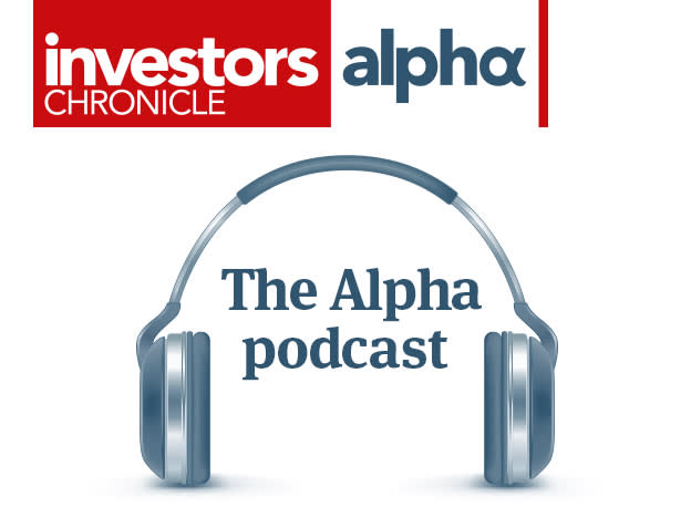 The Alpha Podcast: Sticking with quality shares