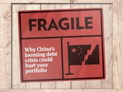 Fragile - Why China's debt crisis could hurt your portfolio