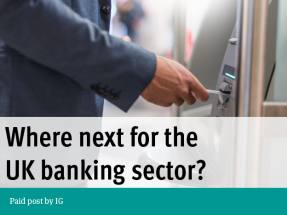 Paid Post: Where next for the UK banking sector?